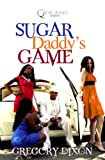 Sugar Daddy's Game, Gregory D. Dixon and Gregory Dixon, 1933967412