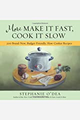 More Make It Fast, Cook It Slow: 200 Brand-New, Budget-Friendly, Slow-Cooker Recipes Paperback