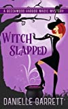 Witch Slapped: A Beechwood Harbor Magic Mystery (Beechwood Harbor Magic Mysteries) (Volume 3)
