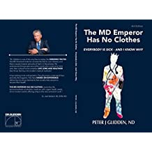 The MD Emperor Has No Clothes: Everybody Is Sick - And I Know Why