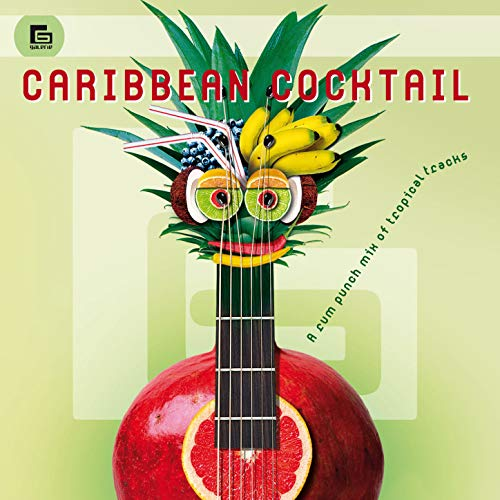 (Caribbean Cocktail: A Rum Punch Mix of Tropical Tracks)