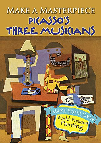 Make a Masterpiece -- Picasso's Three Musicians (Dover Little Activity Books)