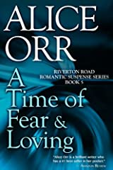 A Time of Fear & Loving: Riverton Road Romantic Suspense, Book 5 (Volume 5) Paperback
