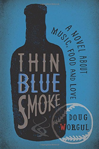 Read Online Thin Blue Smoke: A Novel About Music, Food, and Love PDF