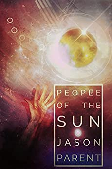 People of the Sun by [Parent, Jason]