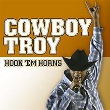 Hook Em Horns By Cowboy Troy (2006-10-03)