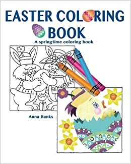 Easter Coloring Book: A springtime coloring book by Anna Banks (2015-11-20)