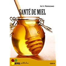 Propriétés du miel (French Edition)