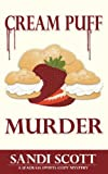 Cream Puff Murder: A Seagrass Sweets Cozy Mystery (Volume 1) by  Sandi Scott in stock, buy online here