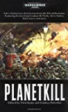 Planetkill, Lindsey Priestley and Nick Kyme, 1844165507
