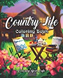 #6: Country Life: A Coloring Book for Adults Featuring Charming Farm Scenes and Animals, Beautiful Country Landscapes and Relaxing Floral Patterns