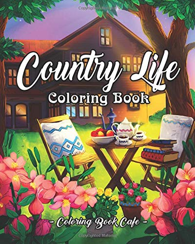 Pdf History Country Life: A Coloring Book for Adults Featuring Charming Farm Scenes and Animals, Beautiful Country Landscapes and Relaxing Floral Patterns