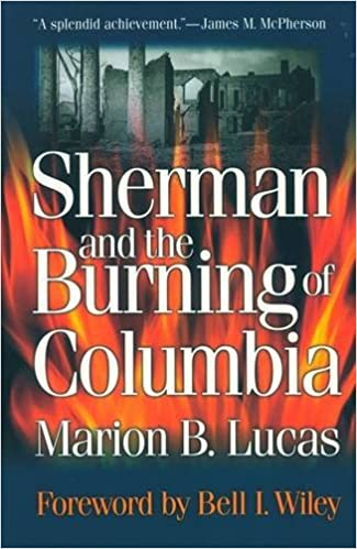 Sherman and the burning of columbia marion b lucas bell i wiley sherman and the burning of columbia marion b lucas bell i wiley 9781570033582 amazon books fandeluxe Choice Image