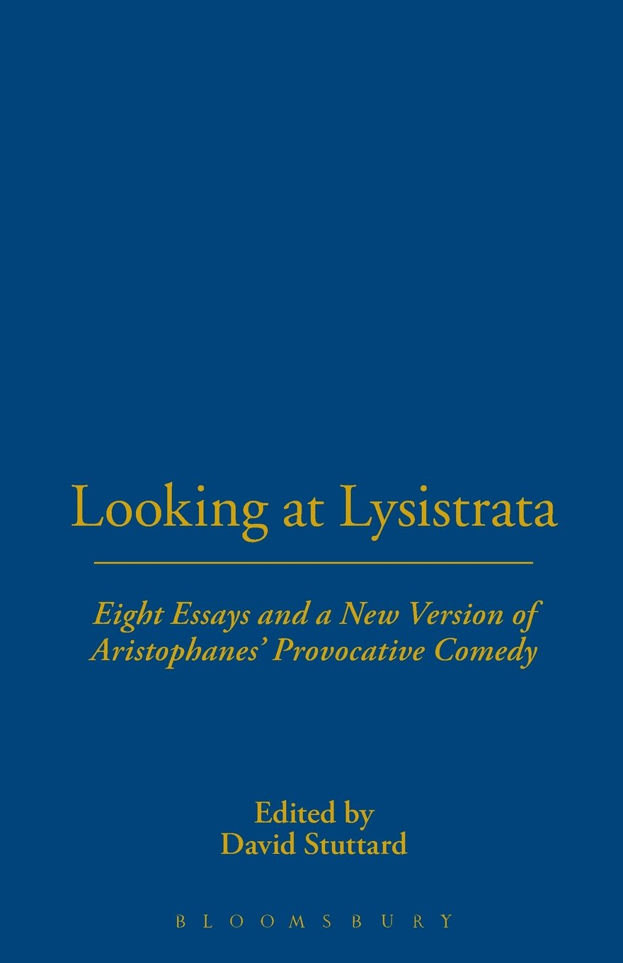 looking at lysistrata amazon co uk david stuttard  looking at lysistrata amazon co uk david stuttard 9781853997365 books