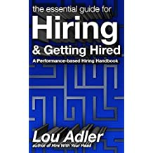 The Essential Guide for Hiring & Getting Hired: (Performance-based Hiring Series)