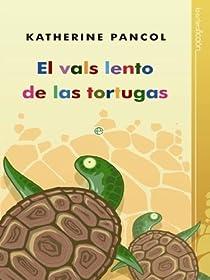El vals lento de las tortugas par Pancol