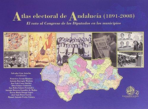 Descargar Libro Atlas Electoral De Andalucía : El Voto Al Congreso De Los Diputados En Los Municipios Salvador Cruz Artacho