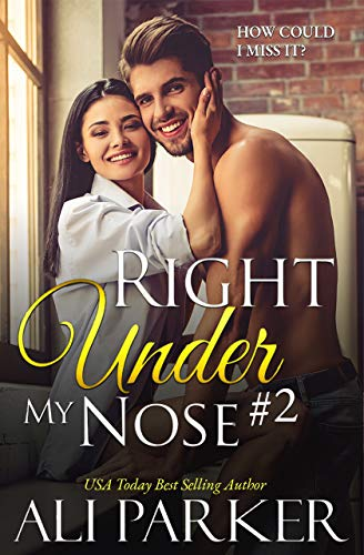 (Right Under My Nose #2 )