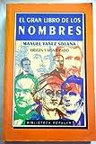 img - for El Gran Libro de Los Nombres (Spanish Edition) book / textbook / text book