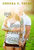 Sono sempre stata tua (Dangerous Souls Series #1) (Italian Edition)