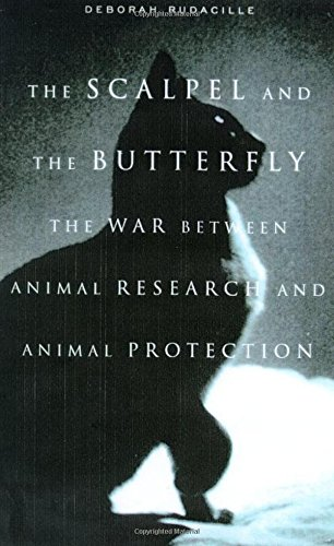 - The Scalpel and the Butterfly:The War Between Animal Research and Animal Protection