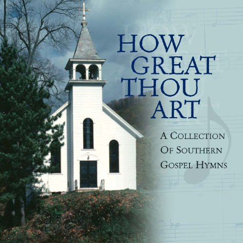 Hymns Southern Gospel (How Great Thou Art)