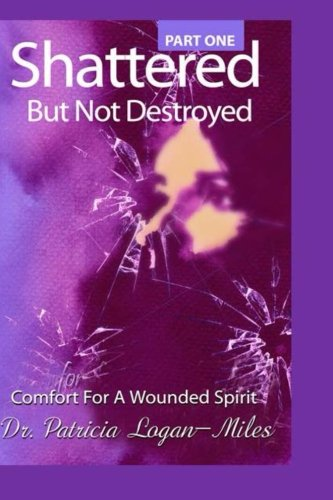Read Online Shattered But Not Destroyed ebook
