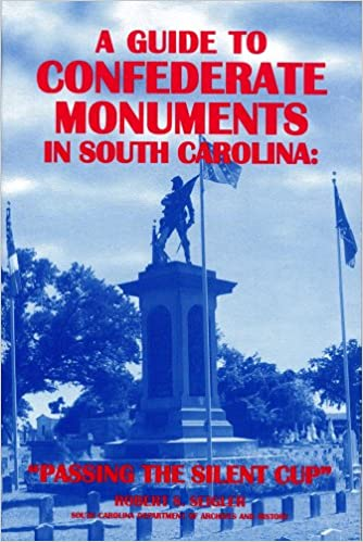 "Image result for (A Guide to Confederate Monuments in South Carolina: ""Passing the Silent Cup,"" Robert S. Seigler,"