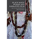 Black Magic Woman and Narrative Film: Race, Sex and Afro-Religiosity