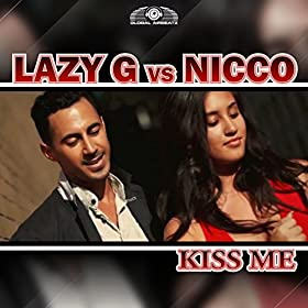 Lazy G vs Nicco-Kiss Me
