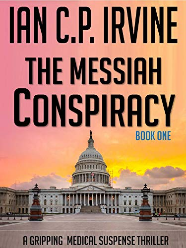 The Messiah Conspiracy  (Book One): A Gripping Medical Suspense Thriller Conspiracy
