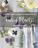 Fancy Plants: Plant-based cookbook inspired by Mediterranean cuisine