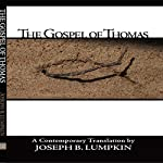 The Gospel of Thomas | Joseph B. Lumpkin