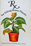 Rx for Ailing House Plants, Charles M. Evans and Roberta L. Pliner, 0394486838