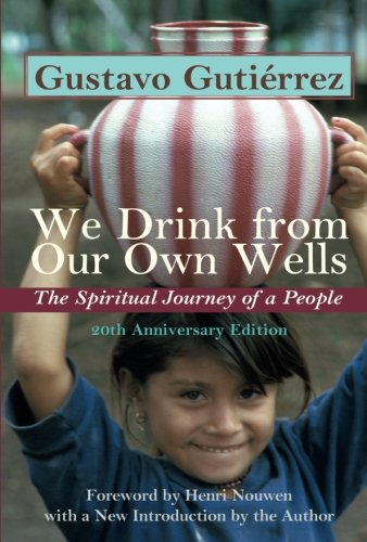 We Drink from Our Own Wells: The Spiritual Journey of a People