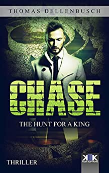 Chase: The Hunt for a King (Chase (EE) Book 2) (English Edition) de [Dellenbusch, Thomas]