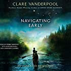 Navigating Early Audiobook by Clare Vanderpool Narrated by Robbie Daymond, Mark Bramhall, Cassandra Campbell