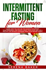 ★★         Get the Paperback and Receive the Kindle eBook for FREE         ★★                              Did you know that a distinction between men and women is necessary when it comes to talking about intermittent fasting?...