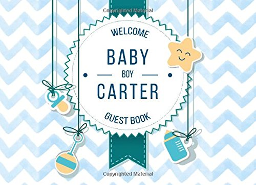 Download Carter - Welcome Baby Boy Guest Book: Customized Guest Book with Gift Log for Baby Shower Party (Personalized Baby Shower Guest Book) pdf epub