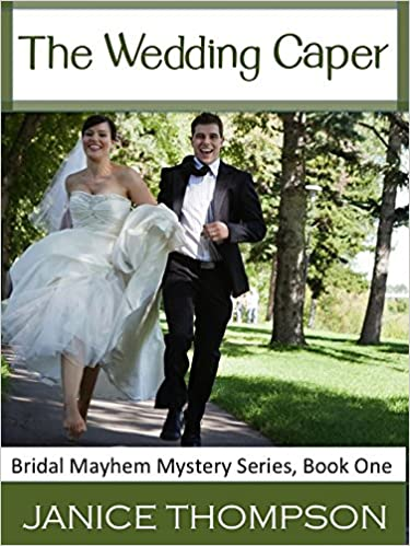 The Wedding Caper: (Christian Cozy Mystery) (Bridal Mayhem Mysteries Book 1)