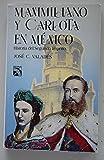 img - for Maximiliano Y Carlota En Mexico book / textbook / text book