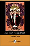 Aunt Jane's Nieces at Work, Edith Van Dyne, 1409919765