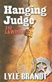 The Lawman Hanging Judge, Lyle Brandt, 1410426246