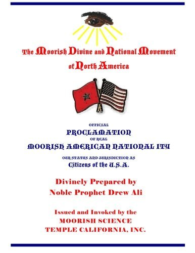 Official Proclamation of Real Moorish American Nationality: Our Status and Jurisdiction as Citizens of the U.S.A. by Noble Prophet Drew Ali (2014-09-30)