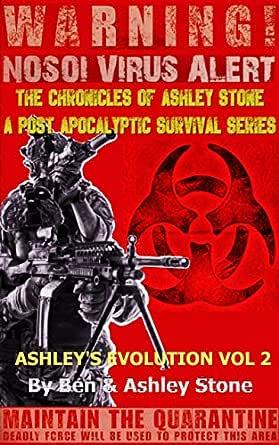 Ashleys Evolution , The Chronicles of Ashley Stone Vol.2 : The NOSOI Virus Saga A Post-Apocalyptic Survival Series (English Edition) eBook: Stone, Ashley, Stone, Ben: Amazon.es: Tienda Kindle
