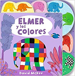 Elmer y los colores (Elmer. Pequeñas manitas)