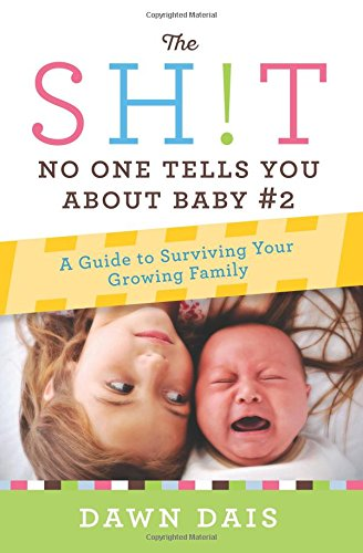 Book Cover: The Sh!t No One Tells You About Baby #2: A Guide To Surviving Your Growing Family