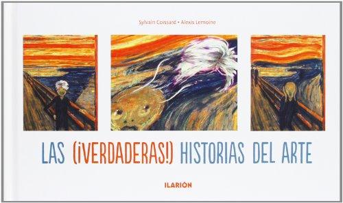 Descargar Libro Las Verdaderas Historias Del Arte Sylvain Coissard