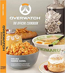 Overwatch: The Official Cookbook: Amazon.es: Chelsea Monroe ...