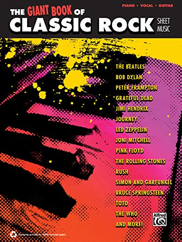 The Giant Classic Rock Piano Sheet Music Collection: Piano/Vocal/Guitar (The Giant Book of Sheet Music)